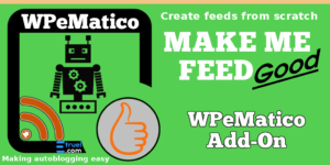 WPeMatico Make me Feed Good